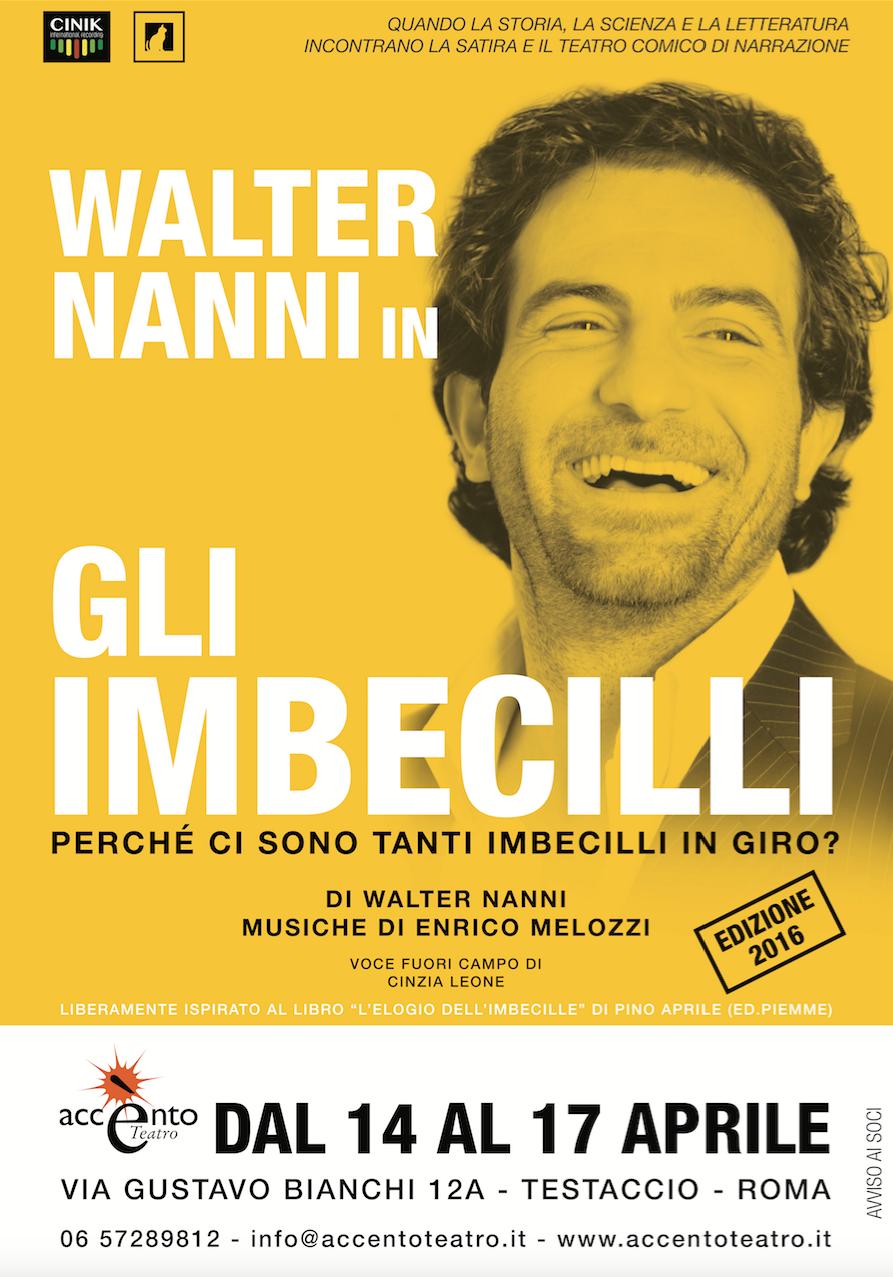 LOCANDINA spettacolo Walter Nanni - GLI IMBECILLI X IL WEB -